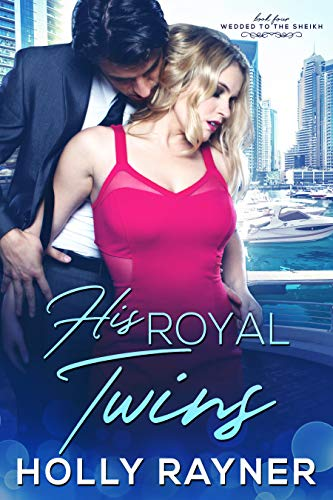 His Royal Twins (Wedded to the Sheikh Book 4)