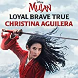 "Loyal Brave True (From ""Mulan""): more info"