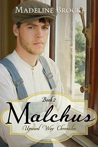 Malchus (Upward Way Chronicles Book 2)