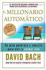 El millonario automatico: Un plan poderoso y sencillo para vivir y acabar rico (Spanish Edition) Kindle Edition