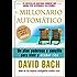 El millonario automatico: Un plan poderoso y sencillo para vivir y acabar rico (Spanish Edition)