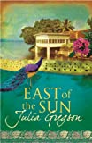 East of the Sun by Julia Gregson front cover
