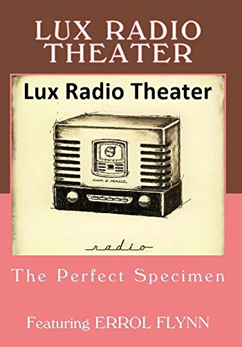 Lux Radio Theater - The Perfect Specimen