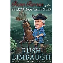 Rush Revere y los peregrinos valientes: Aventuras a través del tiempo con estadounidenses excepcionales (Spanish Edition)