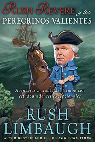 Rush Revere y los peregrinos valientes: Aventuras a través del tiempo con estadounidenses excepcionales (