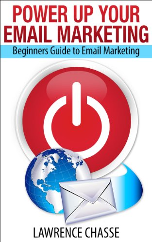 Power Up Your Email Marketing: Beginners Guide to Email Marketing