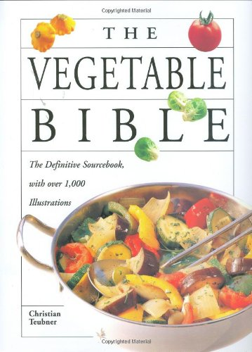 - The Vegetable Bible