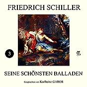 Friedich Schiller - Seine schönsten Balladen 3 | Friedrich Schiller