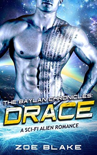 The Baylan Chronicles: DRACE (A sci-fi alien romance)