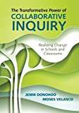 img - for The Transformative Power of Collaborative Inquiry: Realizing Change in Schools and Classrooms book / textbook / text book