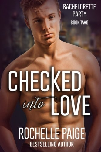 Download Checked Into Love (Bachelorette Party) (Volume 2) PDF