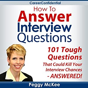 Amazon.com: How To Answer Interview Questions (Audible Audio Edition): Peggy
