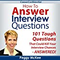 How to Answer Interview Questions Audiobook by Peggy McKee Narrated by Scott Miller