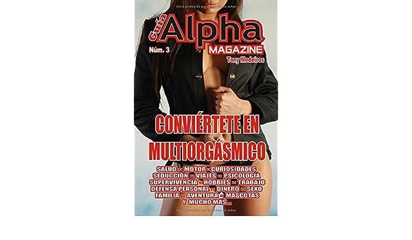 CONVIÉRTETE EN MULTIORGÁSMICO: LA REVISTA PARA HOMBRES EN FORMA DE LIBRO (GUÍA ALPHA MAGAZINE) (Spanish Edition): TONY MEDEIROS: 9781973185482: Amazon.com: ...
