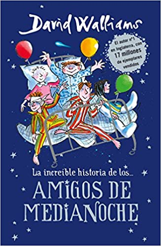 La increíble historia de...los # Amigos de medianoche / The Midnight Gang (Spanish Edition): David Walliams: 9788490437742: Amazon.com: Books