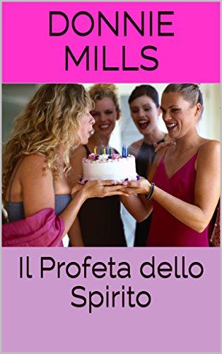 Il Profeta dello Spirito (Italian Edition)