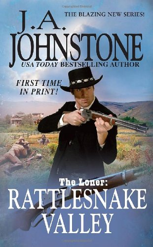 Read Online The Loner:  Rattlesnake Valley PDF