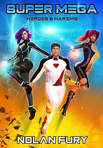 Super Mega (Heroes & Harems Book 1)
