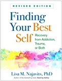 img - for Finding Your Best Self, Revised Edition: Recovery from Addiction, Trauma, or Both book / textbook / text book