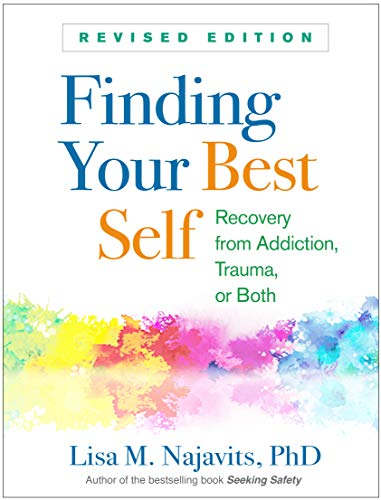 Book Cover: Finding Your Best Self, Revised Edition: Recovery from Addiction, Trauma, or Both
