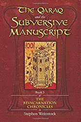 The Qaraq and the Subversive Manuscript: 1001 Book Three of The Reincarnation Chronicles (1001, The Reincarnation Chronicles) (Volume 3)