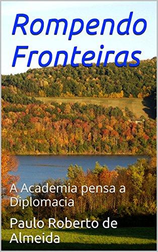 Rompendo Fronteiras: A Academia pensa a Diplomacia