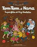 Le meilleur de Tom-Tom et Nana, Tome 4 : Super fêtes et big boulettes