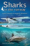 img - for Sharks in the Runway: A Seaplane Pilot's Fifty-Year Journey Through Bahamian Times! book / textbook / text book