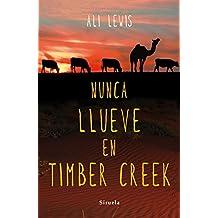 Nunca llueve en Timber Creek (Las Tres Edades)