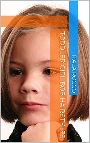 Toddler Girl Bob Hairstyles (English Edition)