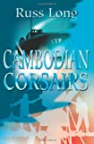 Cambodian Corsairs, Russell L. Long, 0595212042