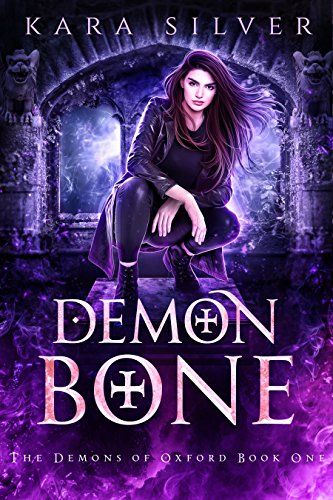 Demon Bone (The Demons of Oxford Book 1) by [Silver, Kara]