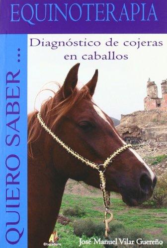 Descargar Libro Equinoterapia - Diagnostico De Cojeras De Caballos ) Jose Manuel Vilar Guereño