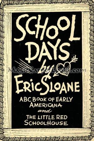 School Days: ABC Book of Early Americana and The Little Red Schoolhouse, Sloane, Eric