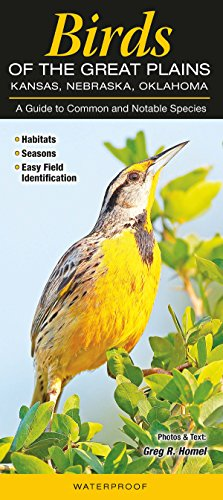 Birds of the Great Plains, Kansas, Nebraska and Oklahoma: A Guide to Common and Notable Species (Guide to Common & Notable ()
