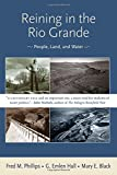 Reining in the Rio Grande: People, Land, and Water