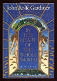 In the Heart of the Whole World, John Rolfe Gardiner, 0394569016