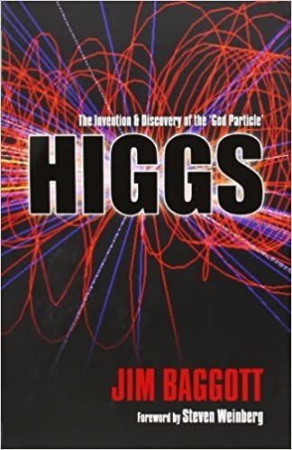 Higgs: The invention and discovery of the 'God Particle' Reprint edition by Baggott, Jim (2013)
