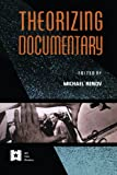 Theorizing Documentary (AFI Film Readers)