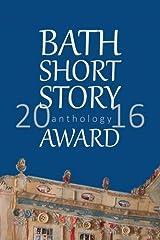 Bath Short Story Award Anthology 2016 Paperback