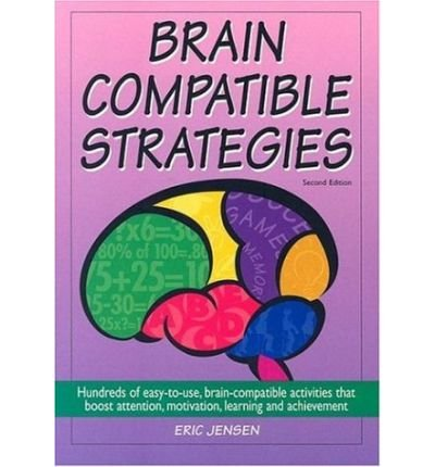 [(Brain Compatible Strategies: Hundreds of Easy-to-use Compatinle Activities)] [Author: Eric P. Jensen] published on (February, 2004)