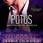 POTUS: Powerplay Series | Selena Laurence