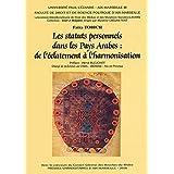 Les statuts personnels dans les pays arabes: De l'éclatement à l'harmonisation (Droit et religions)