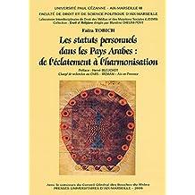 Les statuts personnels dans les pays arabes: De l'éclatement à l'harmonisation (Droit et religions) (French Edition)