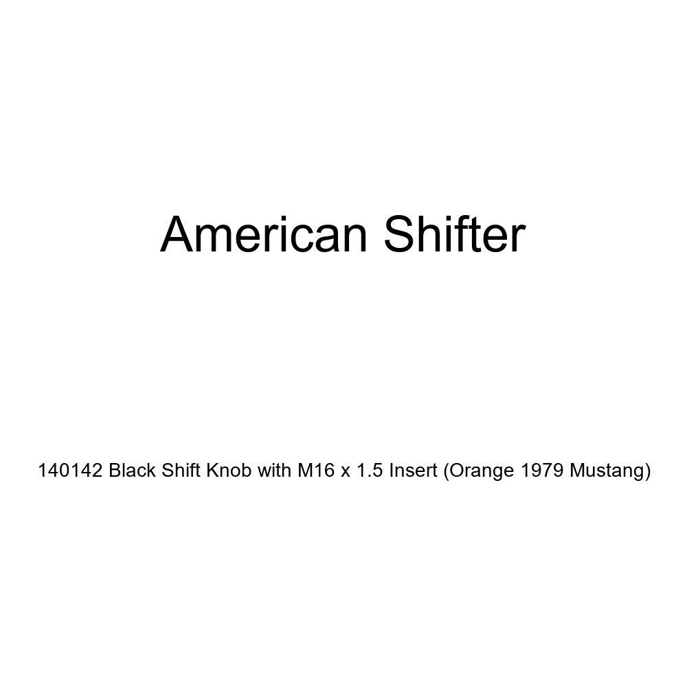 Orange 1979 Mustang American Shifter 140142 Black Shift Knob with M16 x 1.5 Insert