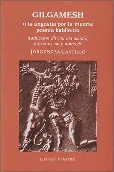 Descargar Ebooks Torrent Gilgamesh: O La Angustia Por La Muerte (poema Babilonio) PDF Español