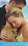 Friday Night Alibi: A Novel