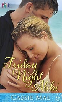 Friday Night Alibi by [Mae, Cassie]