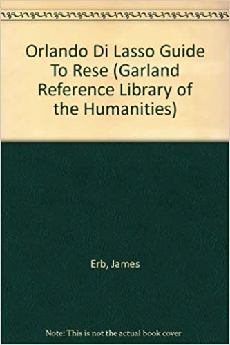 Orlando Di Lasso Guide To Rese (Garland Reference Library of