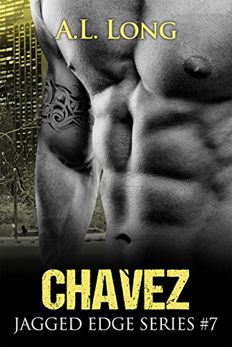 Book: Chavez - Jagged Edge Series #7 (Jagged Edge Series, Alpha-male, Romance) by A. L. Long